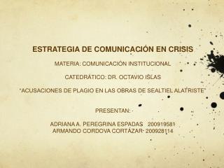 ESTRATEGIA DE COMUNICACIÓN EN CRISIS MATERIA: COMUNICACIÓN INSTITUCIONAL