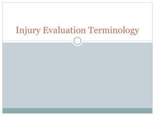 Injury Evaluation Terminology
