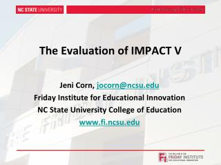 The Evaluation of IMPACT V
