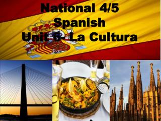 National 4/5 Spanish Unit  6- La  Cultura