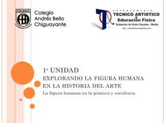 1ª UNIDAD explorando la figura humana en la historia del arte