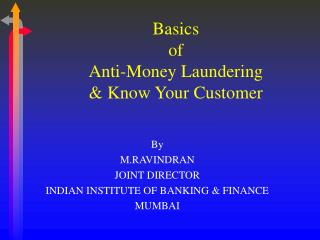 Basics  of  Anti-Money Laundering  Know Your Customer