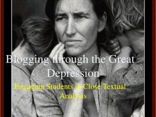 Blogging through the Great Depression Engaging Students in Close Textual Analysis