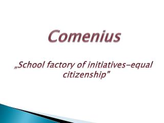 """ School factory  of  initiatives-equal citizenship """