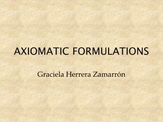 AXIOMATIC FORMULATIONS
