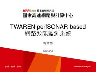 TWAREN  perfSONAR -based  網路 效能監測系統