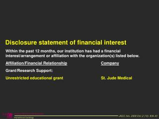 Within the past 12 months, our institution has had a financial interest