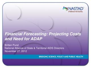 Financial Forecasting: Projecting Costs and Need for ADAP