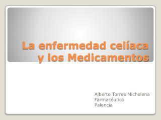 La enfermedad celíaca y los Medicamentos