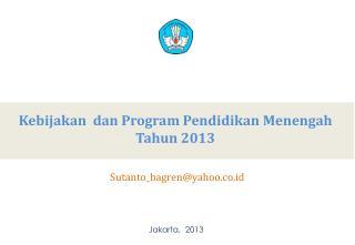 Kebijakan  dan Program Pendidikan Menengah Tahun 2013