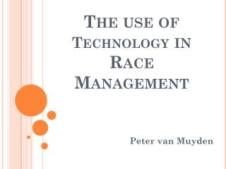The use of  Technology  in Race Management