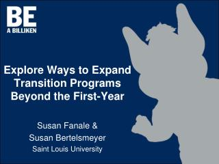 Explore Ways to Expand Transition Programs Beyond the First-Year Susan  Fanale &