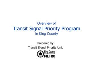 Overview of Transit Signal Priority Program in King County