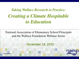 Taking Wallace Research to Practice: Creating a Climate Hospitable to Education