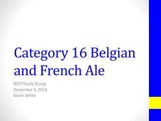 Category 16 Belgian and French Ale