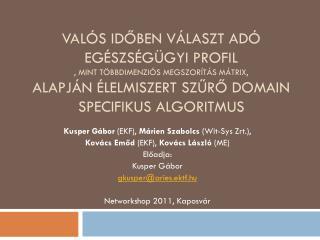 Kusper Gábor  (EKF),  Márien Szabolcs  (Wit-Sys Zrt.), Kovács Emőd  (EKF),  Kovács László  (ME)