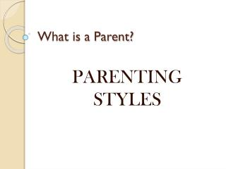What is a Parent?