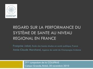 REGARD SUR LA PERFORMANCE DU SYSTÈME DE SANTE AU NIVEAU REGIONAL EN FRANCE