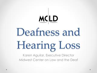 Deafness and Hearing Loss