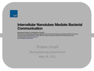 Tristan  Ursell Bioengineering Department May 18, 2011