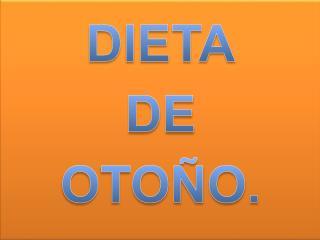 DIETA DE OTOÑO.
