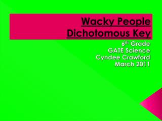 Wacky People Dichotomous Key