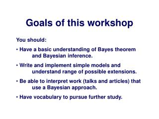 Goals of this workshop