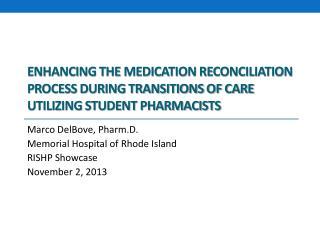 Marco DelBove, Pharm.D. Memorial Hospital of Rhode Island RISHP Showcase November 2, 2013