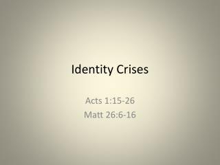 Identity Crises