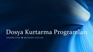 Dosya Kurtarma Programları
