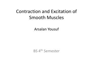 Contraction and Excitation of Smooth Muscles Arsalan Yousuf
