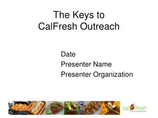 The Keys to  CalFresh Outreach