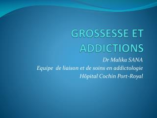 GROSSESSE ET ADDICTIONS