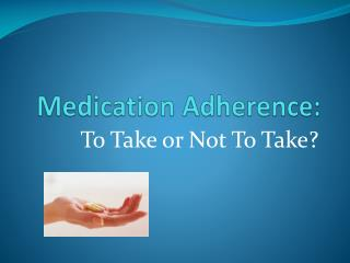 Medication Adherence:
