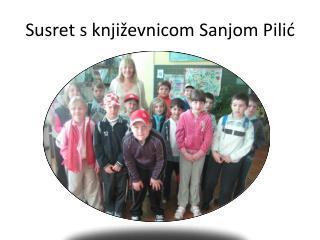 Susret s književnicom Sanjom Pilić