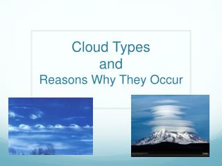 Cloud Types and  Reasons Why They Occur