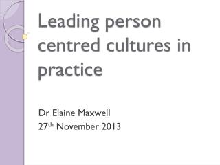 Leading person centred cultures in practice