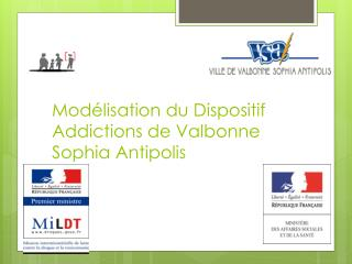 Modélisation du Dispositif Addictions de Valbonne Sophia Antipolis