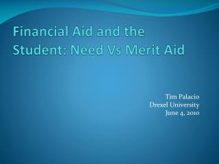 Financial Aid and the Student: Need Vs Merit Aid