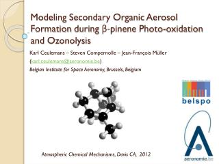 Modeling Secondary Organic  Aerosol  Formation during β- pinene  Photo- oxidation and Ozonolysis