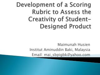Development of a Scoring Rubric to Assess the Creativity of Student-Designed Product