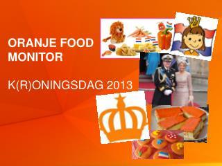 Oranje food monitor K(r) oningsdag  2013
