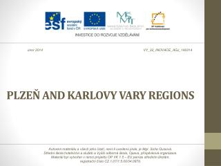 PLZEŇ  AND  KARLOVY VARY  REGIONS