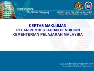 KERTAS MAKLUMAN  PELAN PEMBESTARIAN PENDIDIKN KEMENTERIAN PELAJARAN MALAYSIA