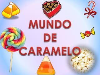 MUNDO  DE  CARAMELO