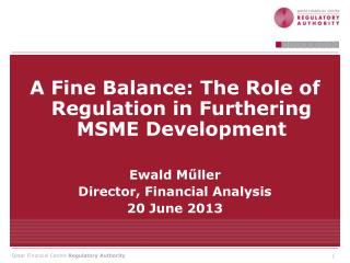 A Fine Balance: The Role of Regulation in Furthering MSME Development Ewald M ű ller