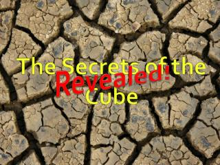 The Secrets of the Cube