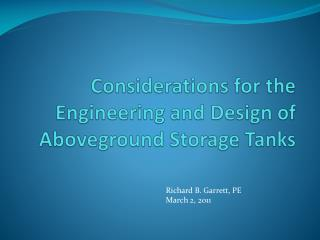 Considerations for the Engineering and Design of Aboveground Storage Tanks
