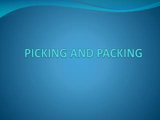 PICKING AND PACKING
