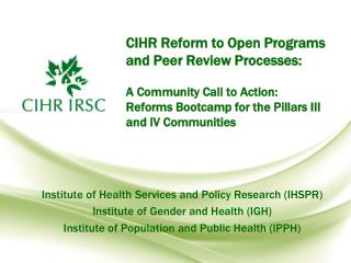 Institute  of Health Services and Policy Research (IHSPR) Institute of Gender and Health (IGH)